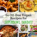 60 'Oil Free' Vegan Recipes For Superbowl Sunday