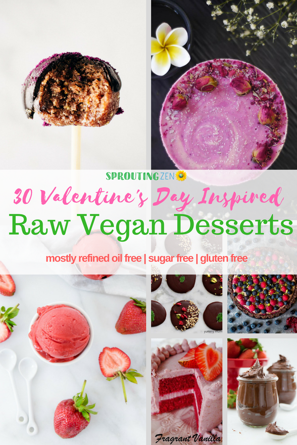 30 Raw Vegan Dessert recipes for Valentine's Day #rawvegan #plantbased #vegan #valentinesday