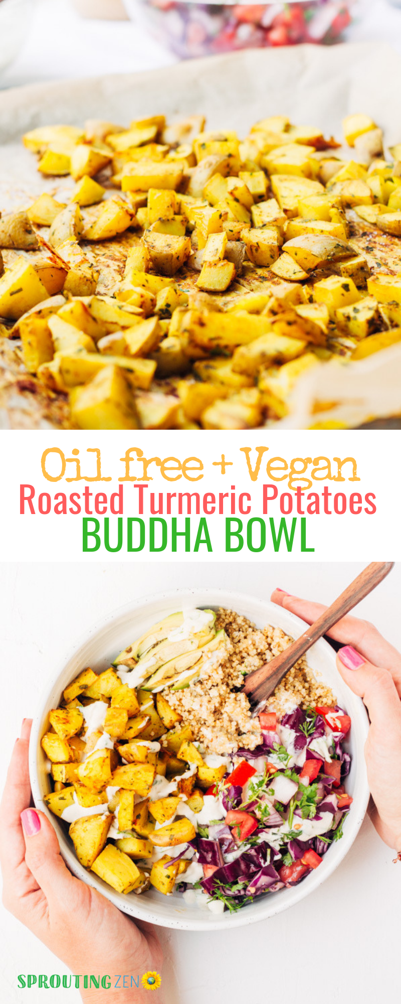 Tasty Vegan Buddha Bowl with Roasted Turmeric Infused Potatoes and Quinoa. Oil free and Gluten free | Sprouting Zen #vegan #plantbased #healthyrecipes #recipesfordinner