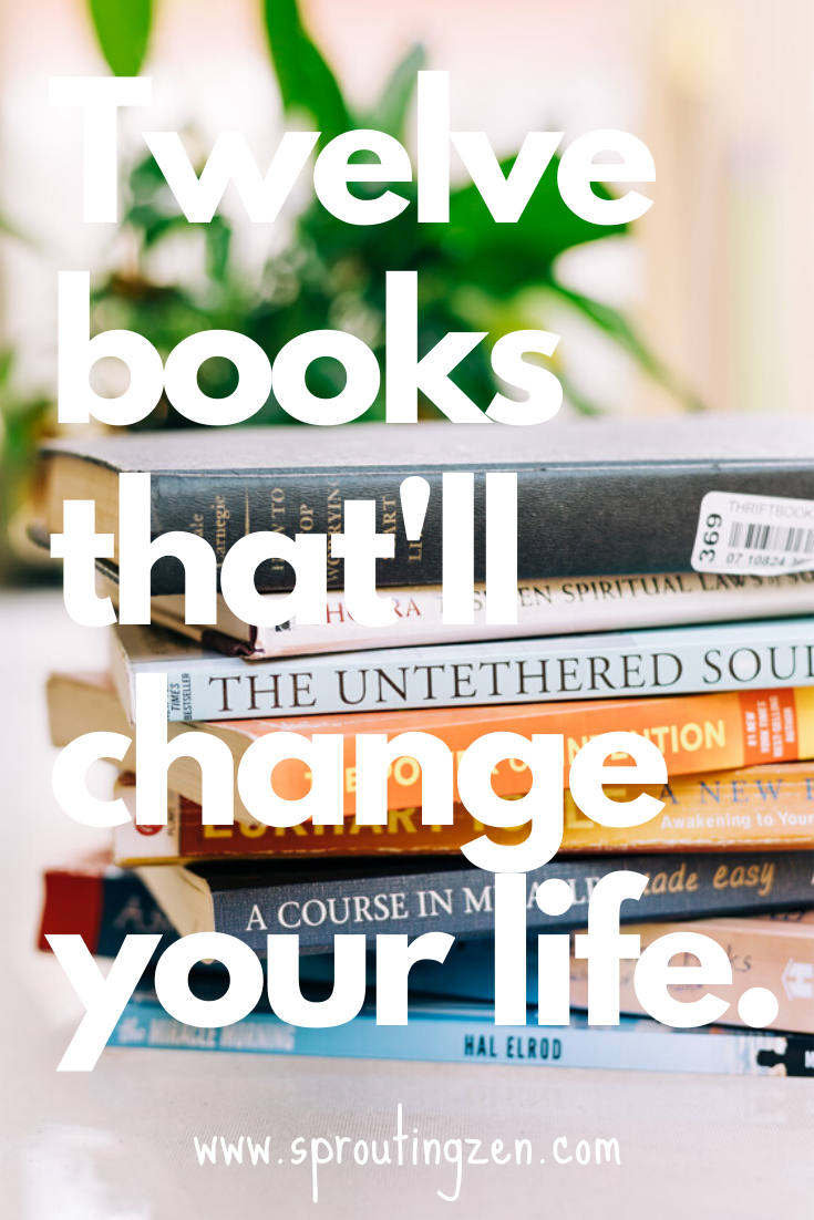 twelve books that will change your life | Sprouting Zen