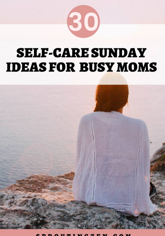 30 self care ideas for busy moms